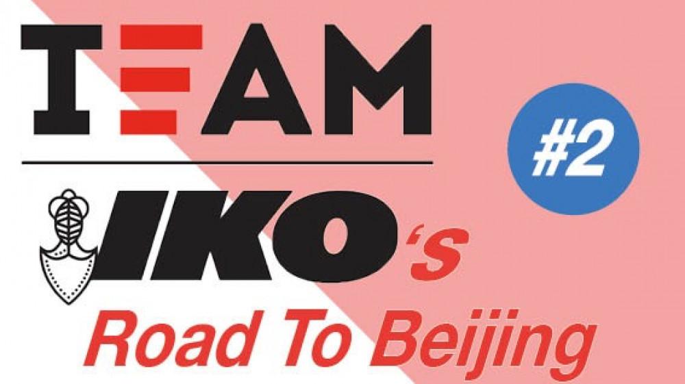 Team IKO's Road to Beijing #2