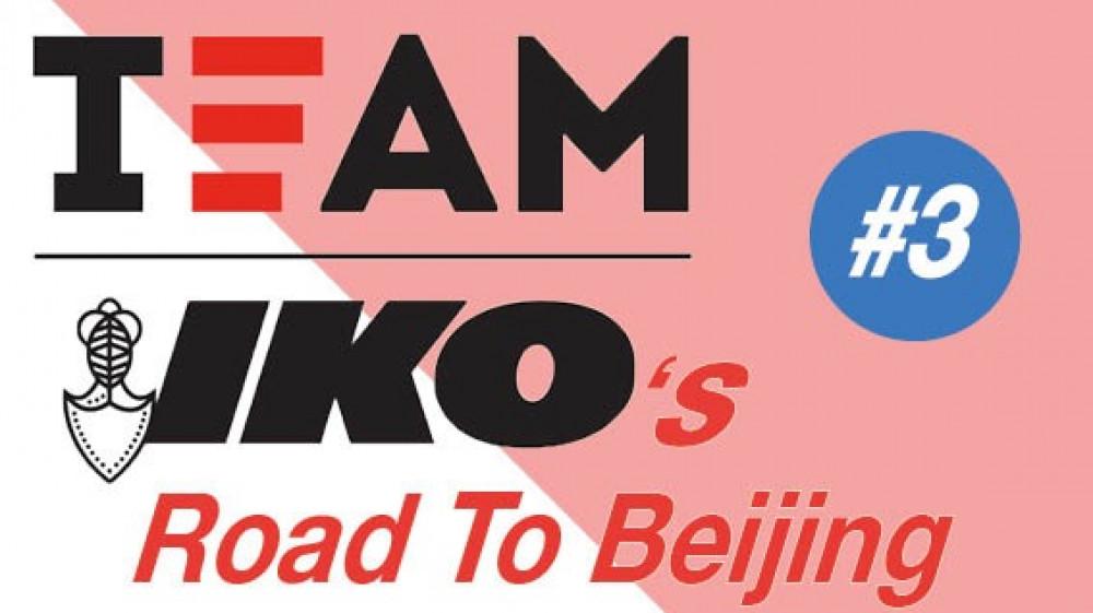 Team IKO's Road to Beijing #3